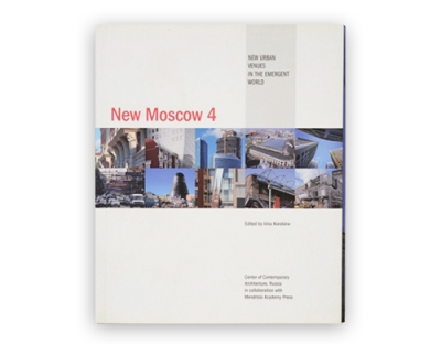New Moscow 4. Guide on contemporary Moscow architecture